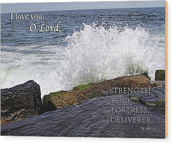 My Rock And My Fortress Psalm 18 Wood Print