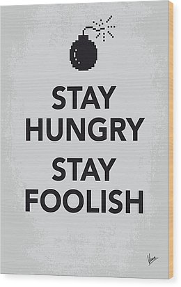 My Stay Hungry Stay Foolish Poster Wood Print by Chungkong Art