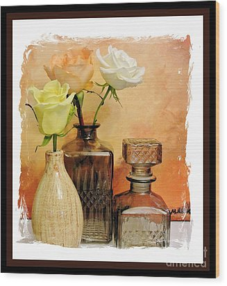 My Three Roses Still Life Wood Print by Marsha Heiken