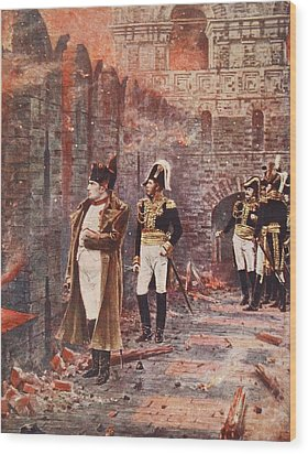 Napoleon Watching The Fire Of Moscow Wood Print by Nikolai Stepanovich Vereshchagin