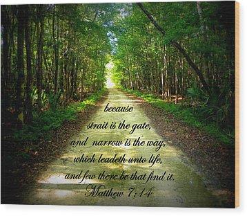 Narrow Way Wood Print by Sheri McLeroy