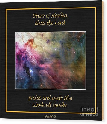 Nasa Ll Ori And The Orion Nebula Stars Of Heaven Bless The Lord Wood Print by Rose Santuci-Sofranko