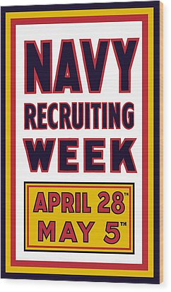 Navy Recruiting Week  Wood Print by War Is Hell Store