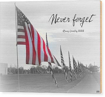 Never Forget Wood Print by Heidi Manly