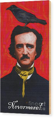 Nevermore - Edgar Allan Poe - Painterly Wood Print by Wingsdomain Art and Photography