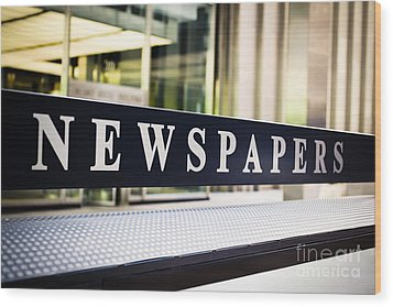 Newspapers Stand Sign In Chicago Wood Print by Paul Velgos