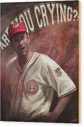 No Crying In Baseball Wood Print