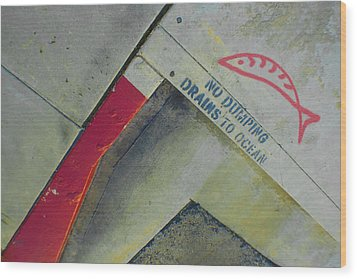 No Dumping - Drains To Ocean No 1 Wood Print by Ben and Raisa Gertsberg