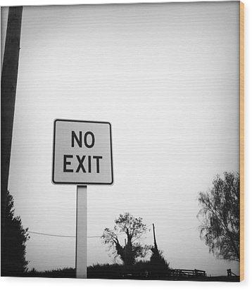 No Exit Wood Print by Les Cunliffe