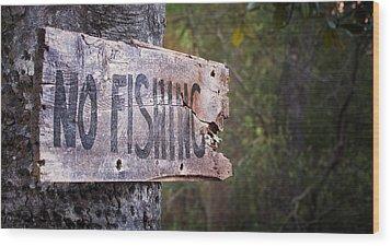 No Fishing Wood Print by Brenda Bryant