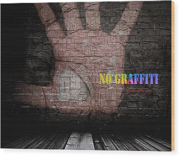 No Graffiti Wood Print by ISAW Gallery