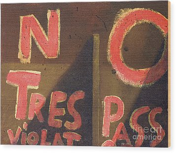 No Tres Pass Wood Print by Garry McMichael