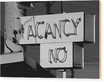 Wood Print featuring the photograph No Vacancy by Daniel Woodrum