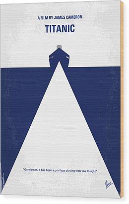 No100 My Titanic Minimal Movie Poster Wood Print by Chungkong Art