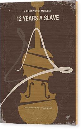 No268 My 12 Years A Slave Minimal Movie Poster Wood Print by Chungkong Art