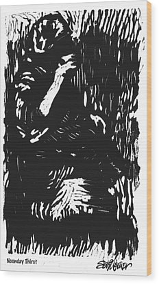 Noonday Thirst Wood Print by Seth Weaver