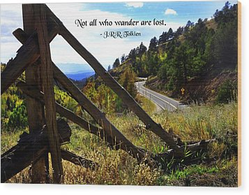 Not All Who Wander Wood Print by Mike Flynn