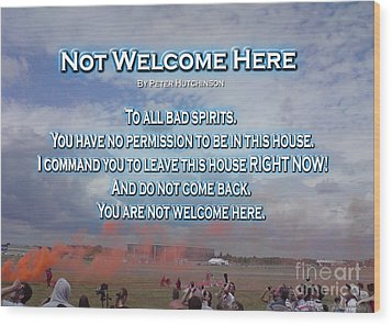 Not Welcome Here Wood Print