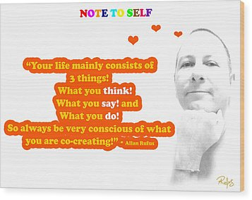 Note To Self 3 Things Wood Print by Allan Rufus