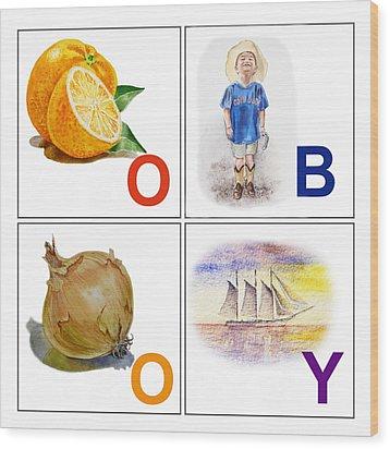 O Boy Art Alphabet For Kids Room Wood Print by Irina Sztukowski