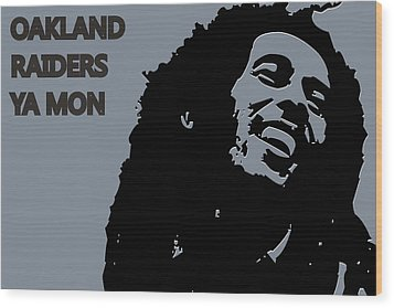 Oakland Raiders Ya Mon Wood Print