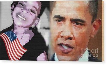 Obama - If I Had A Son He Would Look Like Me Wood Print by Fania Simon