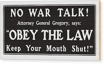 Obey The Law Keep Your Mouth Shut Wood Print by War Is Hell Store