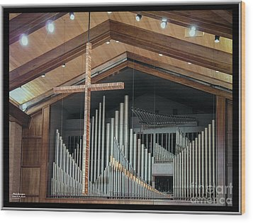 Wood Print featuring the photograph Of The Cross And Pipes by Karen Musick