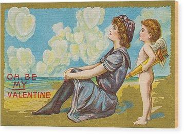 Oh Be My Valentine Postcard Wood Print by American School