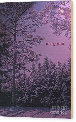 Oh Holy Night Wood Print