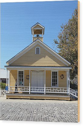 Old Sacramento California Schoolhouse 5d25543 Wood Print by Wingsdomain Art and Photography