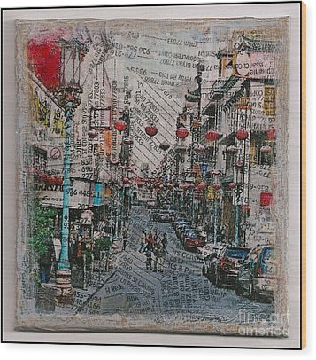 Old San Francisco China Town Wood Print by Ruby Cross
