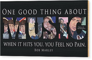 One Good Thing About Music Wood Print by Tom Roderick