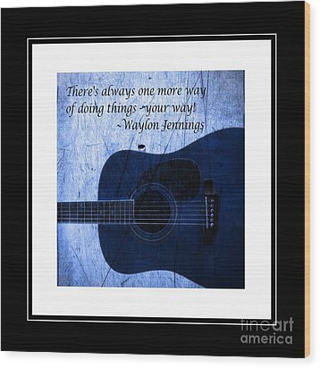 One More Way - Waylon Jennings Wood Print