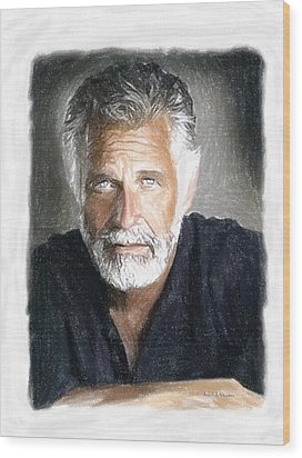 One Of The Most Interesting Man In The World Wood Print by Angela A Stanton