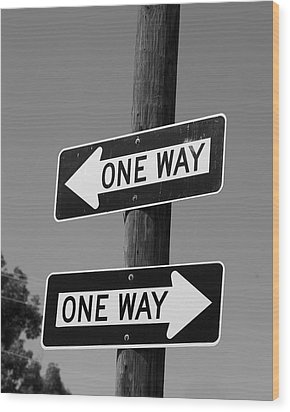 One Way Or Another - Confusing Road Signs Wood Print