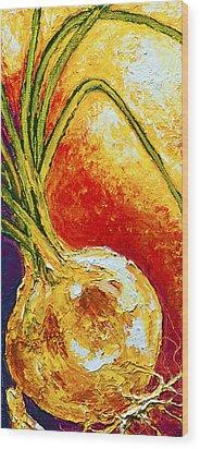 Onion Wood Print by Paris Wyatt Llanso