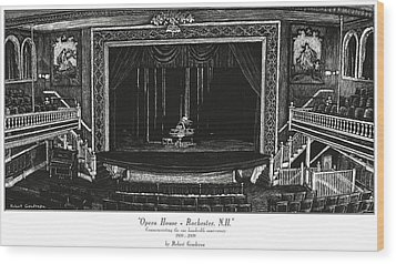 Opera House - Rochester Nh Wood Print by Robert Goudreau