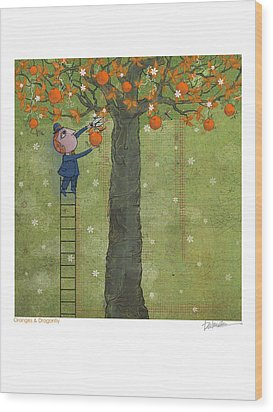 Oranges And Dragonfly One Wood Print by Dennis Wunsch