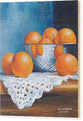 Oranges Wood Print by Tim Johnson