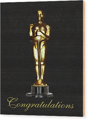 Oscars Congratulations Wood Print by Eric Kempson