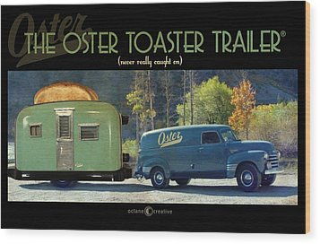 Oster Toaster Trailer Wood Print by Tim Nyberg