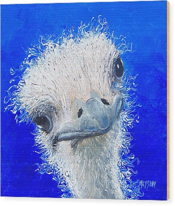 Ostrich Painting 'waldo' By Jan Matson Wood Print by Jan Matson