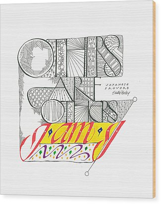 Others Are Others I Am I Wood Print by Sally Penley