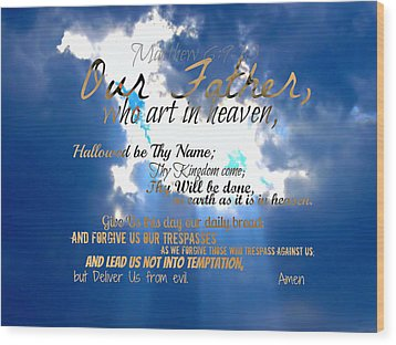 Our Lords Prayer Wood Print by Sharon Soberon