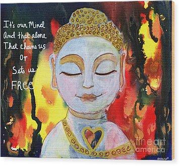 Our Mind Sets Us Free Wood Print