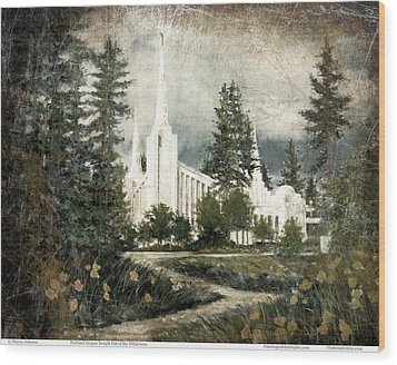Out Of The Wilderness Portland Oregon Temple Wood Print
