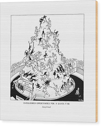 Overlooked Opportunities For A Gayer Wood Print by Carl Rose