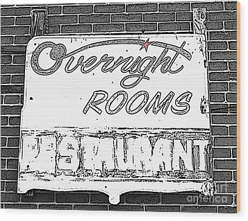 Overnight Rooms Sign Wood Print by Nina Silver
