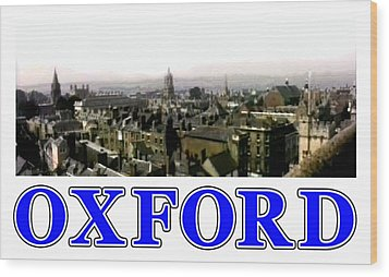 Oxford Snapshot Panorama Rooftops 2 Jgibney The Museum Zazzle Gifts Wood Print by The MUSEUM Artist Series jGibney